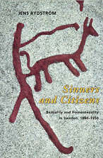 Sinners and Citizens: Bestiality and Homosexuality in Sweden, 1880-1950 (The Chi