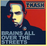 T-K.A.S.H. - Brains All Over the Streets [New CD]