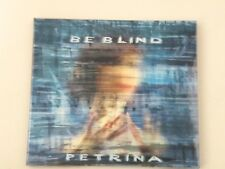 PETRINA - BE BLIND - CD DIGIPACK ALA BIANCA 2016 - NUOVO/NEW - DP