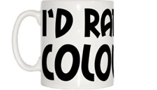 I'd Rather Be Colouring Mug
