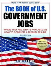 The Book of U. S. Government Jobs : Where They Are, What's Available, and How...