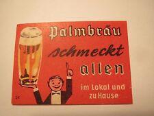 Palmbräu schmeckt allen im Lokal und zu Hause - Bier / Streichholzetikett
