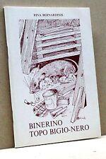BINERINO TOPO BIGIO-NERO - R. Bernardinis [Libro, Arti grafiche friulane 1990]