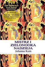 Mistrz I Zielonooka Nadzieja by Johanna Kern (2013, Paperback)