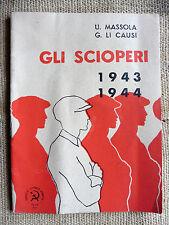 Gli scioperi 1943  1944 la classe operaia in lotta - U. Massola, G. Li Causi