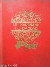 LE MARCHAND DE BAGDAD MILLE ET UNE NUITS 1929 LAROUSSE