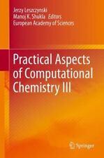 Practical Aspects of Computational Chemistry III (2014, Hardcover)