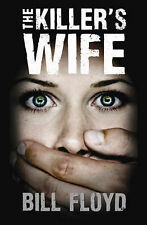 The Killer's Wife by Bill Floyd (Paperback, 2008)