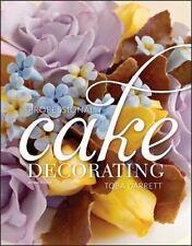 Professional Cake Decorating by Toba M. Garrett (2012, Hardcover)