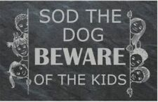 welsh slate ' sod the dog beware of the kids' funny sign novelty gift plaque