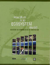 How Much is an Ecosystem Worth?: Assessing the Economic Value of Conservation