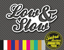 LOW AND SLOW DECAL STICKER CAR WINDOW LOW STANCE JDM FRESH HELLA ILLEST EURO