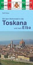 Mit dem Wohnmobil durch die Toskana und nach Elba von Ralf Greus (2017, Taschenbuch)