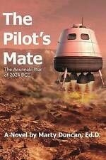 NEW The Pilot's Mate: The Anunnaki War of 2024 BCE by Marty Duncan