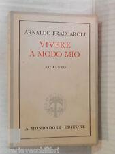 VIVERE A MODO MIO Arnaldo Fraccaroli Mondadori 1941 libro romanzo narrativa di