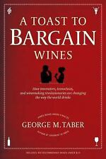 A Toast to Bargain Wines: How Innovators, Iconoclasts, and Winemaking Revolution