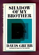 SHADOW OF MY BROTHER (Davis Grubb/1st US/racism & murder in the South)