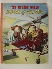 Modern World Book Of Flying (Advances In Flight, Space Travel, 1950's Edition?)