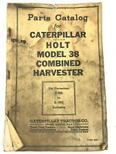 Vintage Parts Catalog, Caterpillar Holt 38 Combined Harvester E-502 toE-1203