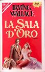 LA SALA D'ORO DI IRVING WALLACE