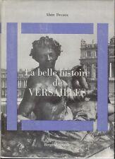 Alain DECAUX . LA BELLE HISTOIRE DE VERSAILLES .