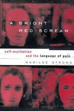 A Bright Red Scream: Self-Mutilation and the Language of Pain, Marilee Strong, G