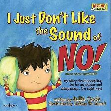 I Just Don't Like the Sound of No! : My Story about Accepting No for an...