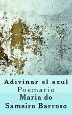 Adivinar el Azul : Poemario by Maria Barroso (2013, Paperback)