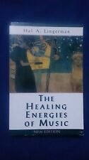THE HEALING ENERGIES OF MUSIC Hal A. Lingerman