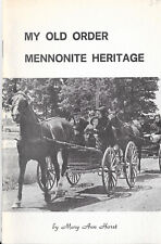 MY OLD ORDER MENNONITE HERITAGE BY MARY ANN HORST SIGNED