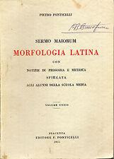PONTICELLI - SERMO MAIORUM MORFOLOGIA LATINA con notizie di prosodia e metrica