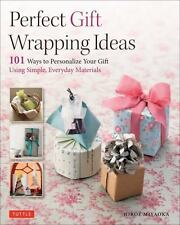 Perfect Gift Wrapping Ideas: 101 Ways to Personalize Your Gift Using Simple, Eve