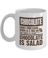 Funny Chocolate Is A Salad Coffee Mug