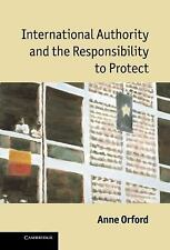 International Authority and the Responsibility to Protect by Anne Orford...