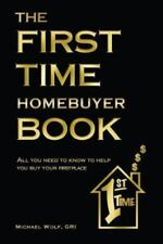 The First Time Home Buyer Book (Paperback or Softback)