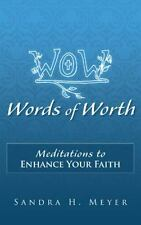 Words of Worth : Meditations to Enhance Your Faith by Sandra H. Meyer (2013,...
