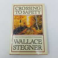 Crossing to Safety by Wallace Stegner (1987, 1st First Random House Edition) DJ