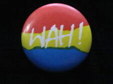 WAH! Music Band Pin Badge Button-80's Vintage-Rare