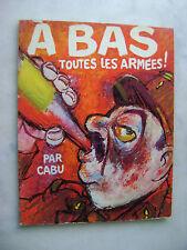 CABU - A bas toutes les armées ! - EO