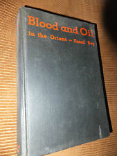 Blood And Oil In The Orient by Essad Bey 1932 HC