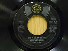 Johnny Guitar Watson 45 Its A Damned Shame bw Love Will Not Die  DJM VG+ to VG++