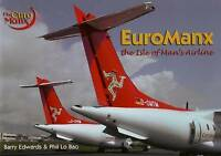 (Good)-EuroManxThe Isle of Man's Airline (Paperback)-Lo Bao, Phil-1899602887