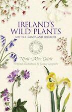 Ireland's Wild Plants: Myths, Legends & Folklore by Niall Mac Coitir | Paperback