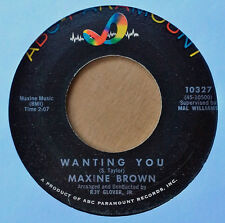 NORTHERN SOUL - MAXINE BROWN - WANTING YOU b/w MY TIME FOR CRYIN' - ABC-PAR.45