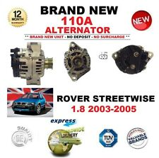 FOR ROVER STREETWISE 1.8 2003-2005 BRAND NEW BOXED 110A ALTERNATOR OE QUALITY