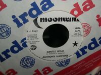 Anthony Hawkins 45 rpm Gentle Wind/Tonight~Moonwind records IRDA38 Promo, 1977