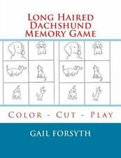 Long Haired Dachshund Memory Game : Color - Cut - Play by Gail Forsyth (2015,...