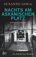 Susanne Goga - Nachts am Askanischen Platz: Kriminalroman (Leo Wechsler)