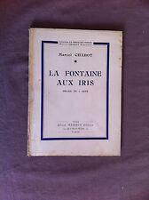CHABOT Marcel - La fontaine aux iris. Drame en 1 acte - 1944 - Envoi -