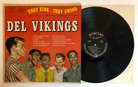 Del Vikings - They Sing They Swing - 1957 US 1st Press (NM-) Ultrasonic Clean